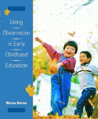 Using Observation in Early Childhood Education By Marion, Marian