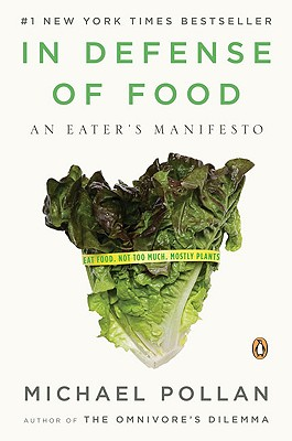 In Defense of Food By Pollan, Michael