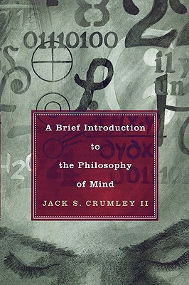 A Brief Introduction to the Philosophy of Mind By Crumley, Jack S.