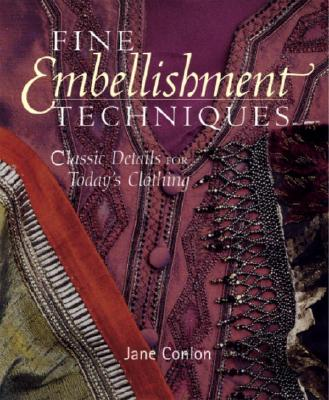 Fine Embellishment Techniques By Conlon, Jane