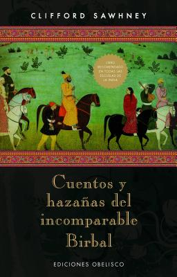 Cuentos y hazanas del incomparable Birbal/ 50 Wittiest Tales of Birbal By Sawhney, Clifford
